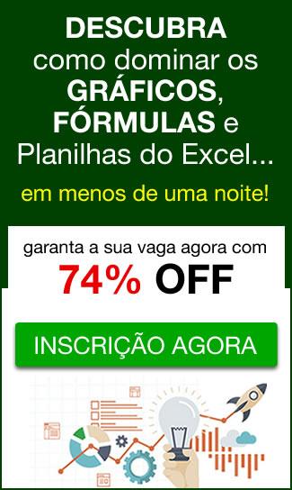 Domine Gráficos, Fórmulas e Planilhas do Excel em menos de uma noite. Aproveite 74% OFF >>>